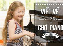 Doan-van-viet-ve-so-thich-choi-piano-bang-tieng-anh-cuc-hay