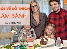 Noi-ve-so-thich-lam-banh-bang-tieng-anh-don-gian
